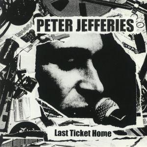 JEFFERIES, Peter - Last Ticket Home