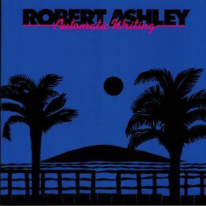 ASHLEY, Robert - Automatic Writing