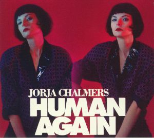 CHALMERS, Jorja - Human Again