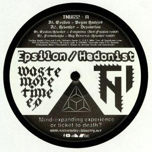 EPSILON/HEDONIST/FORMALDEHYDE - Waste More Time EP