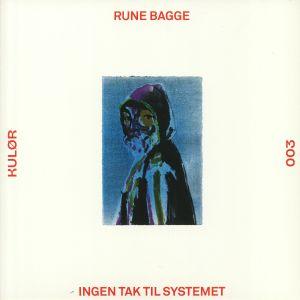 BAGGE, Rune - Ingen Tak Til Systemet