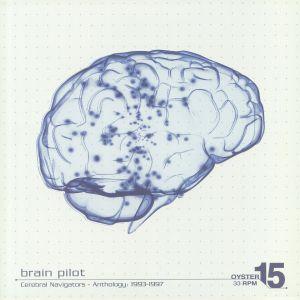 BRAIN PILOT - Cerebral Navigators: Anthology 1993-1997