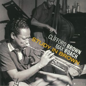 BROWN, Clifford/MAX ROACH - Study In Brown