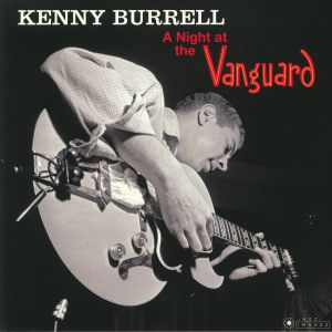 BURRELL, Kenny - A Night At The Vanguard (Deluxe)