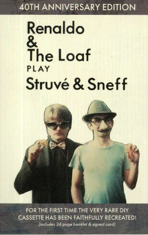 RENALDO & THE LOAF - Renaldo & The Loaf Play Struve & Sneff (40th Anniversary Edition)
