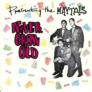 MAYTALS, The - Never Grow Old