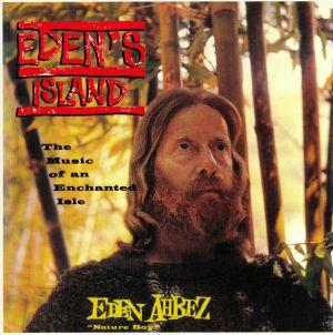 AHBEZ, Eden - Eden's Island: The Music Of An Enchanted Isle