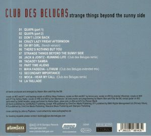 CLUB DES BELUGAS - Strange Things Beyond The Sunny Side