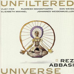 ABBASI, Rez - Unfiltered Universe