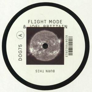 FLIGHT MODE/JOEL BRITTAIN - Burn This