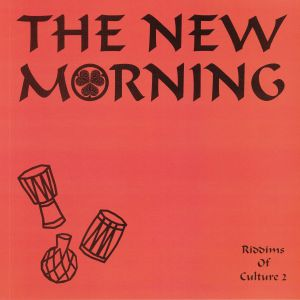 NEW MORNING, The - Riddims Of Culture 2