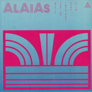 ALAIAS - Music For An Imaginary Surf Film