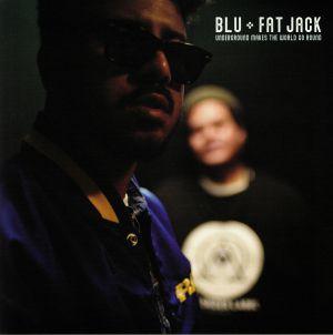 BLU/FAT JACK - Underground Makes The World Go Round