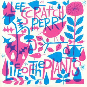 PERRY, Lee Scratch - Life Of The Plants