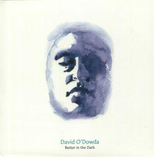 O'DOWDA, David - Better In The Dark