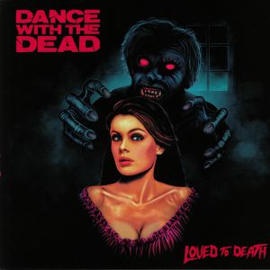 DANCE WITH THE DEAD - Loved To Death