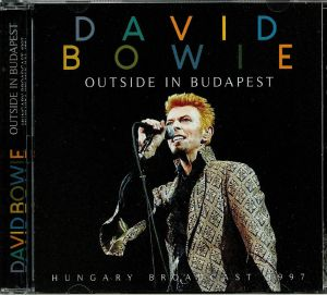 BOWIE, David - Outside In Budapest: Hungary Broadcast 1997