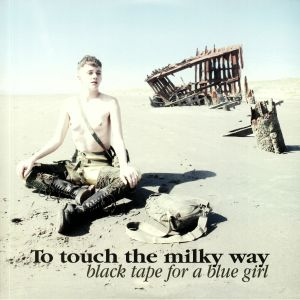 BLACK TAPE FOR A BLUE GIRL - To Touch The Milky Way