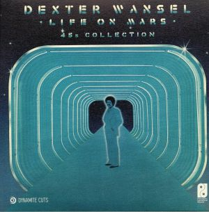 WANSEL, Dexter - Life On Mars: 45s Collection