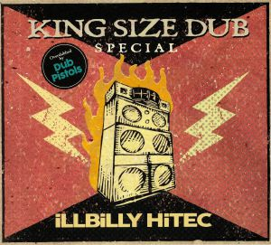 ILLBILLY HITEC/VARIOUS - King Size Dub Special: Overdubbed By The Dub Pistols