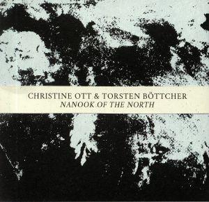 OTT, Christine/TORSTEN BOTTCHER - Nanook Of The North
