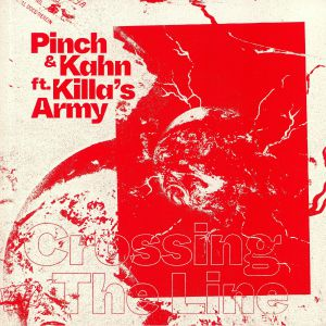 PINCH/KAHN feat KILLA'S ARMY - Crossing The Line
