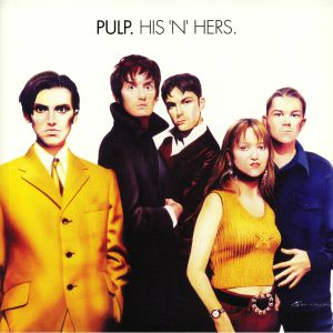 PULP - His N Hers (25th Anniversary Deluxe reissue)