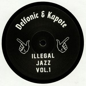 DELFONIC/KAPOTE - Illegal Jazz Vol 1