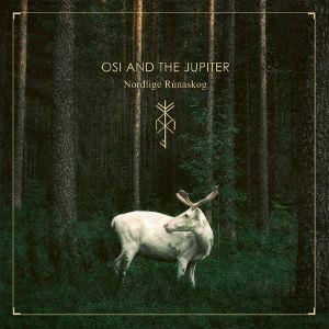 OSI & THE JUPITER - Nordlige Runaskog