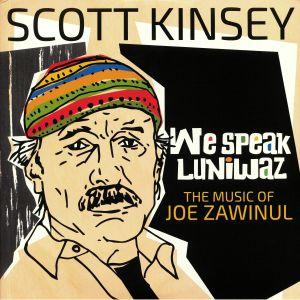 KINSEY, Scott - We Speak Luniwaz: The Music Of Joe Zawinul