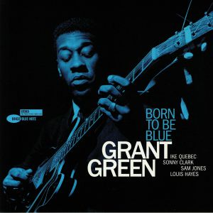 GREEN, Grant - Born To Be Blue (reissue) (Tone Poet Series)