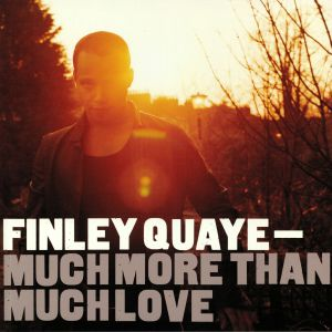 QUAYE, Finley - Much More Than Much Love (reissue)