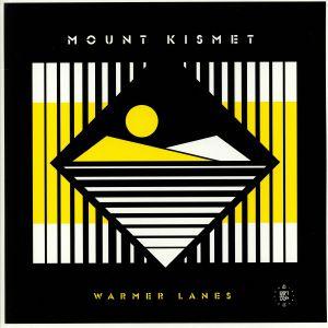 MOUNT KISMET - Warmer Lanes