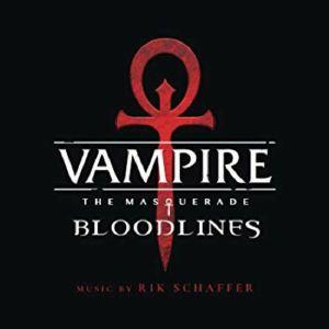 SCHAFFER, Rik - Vampire: The Masquerade Bloodlines (Soundtrack) (remastered)