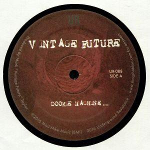 VINTAGE FUTURE - Dookie Machine