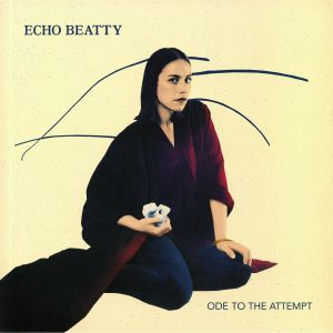 ECHO BEATTY - Ode To The Attempt