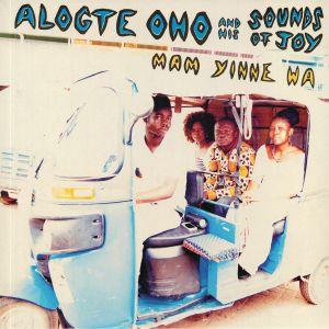 OHO, Alogte & HIS SOUNDS OF JOY - Mam Yinne Wa