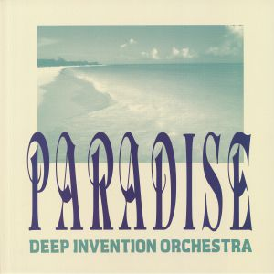 DEEP INVENTION ORCHESTRA - Paradise (remastered) (reissue)