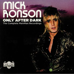 RONSON, Mick - Only After Dark: The Complete Mainman Recordings