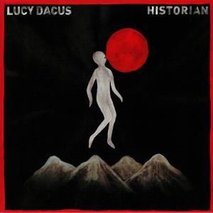 DACUS, Lucy - Historian (reissue)