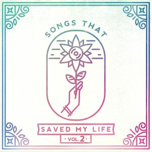 VARIOUS - Songs That Saved My Life Vol 2