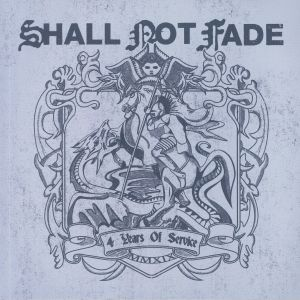 SHALL NOT FADE/VARIOUS - 4 Years Of Service
