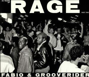 FABIO/GROOVERIDER - 30 Years Of Rage Part 2
