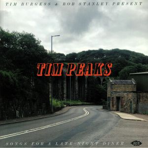 VARIOUS - Tim Burgess & Bob Stanley Present Tim Peaks: Songs For A Late Night Diner