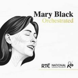 BLACK, Mary - Mary Black Orchestrated