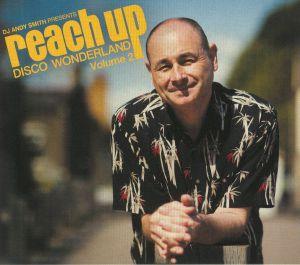 DJ ANDY SMITH - DJ Andy Smith presents Reach Up: Disco Wonderland Vol 2