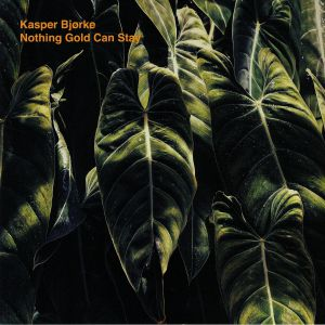 BJORKE, Kasper - Nothing Gold Can Stay