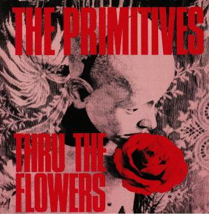 PRIMITIVES, The - Thru The Flowers