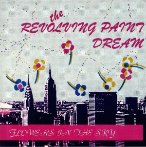 REVOLVING PAINT DREAM, The - Flowers In The Sky