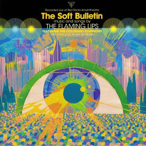 FLAMING LIPS, The/THE COLORADO SYMPHONY - The Soft Bulletin: Recorded Live At Red Rocks Amphitheatre
